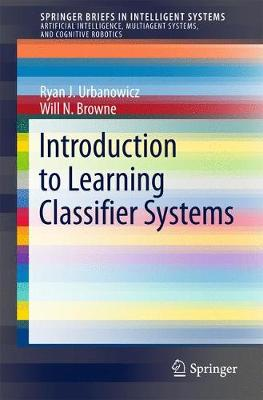 Introduction to Learning Classifier Systems - SpringerBriefs in Intelligent Systems (Paperback)