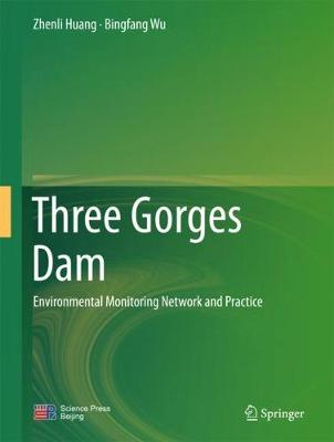 Three Gorges Dam: Environmental Monitoring Network and Practice (Hardback)