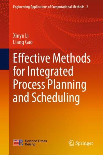 Effective Methods for Integrated Process Planning and Scheduling (Hardback)