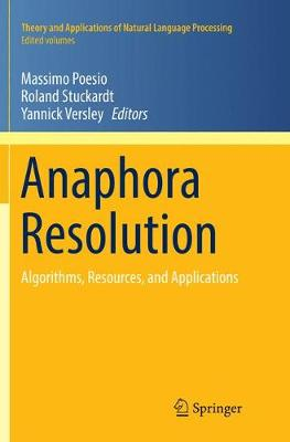 Anaphora Resolution: Algorithms, Resources, and Applications - Theory and Applications of Natural Language Processing (Paperback)