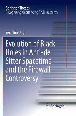 Evolution of Black Holes in Anti-de Sitter Spacetime and the Firewall Controversy - Springer Theses (Paperback)