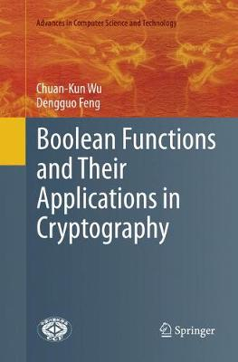 Boolean Functions and Their Applications in Cryptography - Advances in Computer Science and Technology (Paperback)