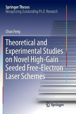 Theoretical and Experimental Studies on Novel High-Gain Seeded Free-Electron Laser Schemes - Springer Theses (Paperback)