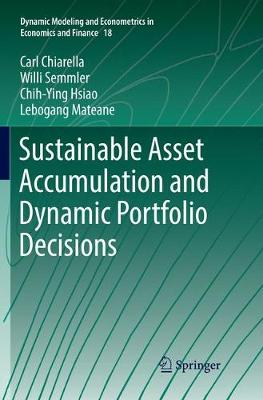 Sustainable Asset Accumulation and Dynamic Portfolio Decisions - Dynamic Modeling and Econometrics in Economics and Finance 18 (Paperback)