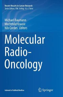 Molecular Radio-Oncology - Recent Results in Cancer Research 198 (Paperback)