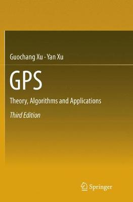 GPS: Theory, Algorithms and Applications (Paperback)