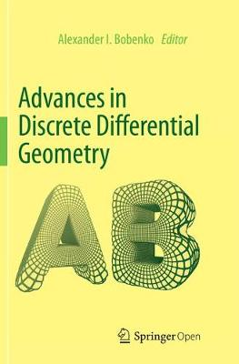 Advances in Discrete Differential Geometry (Paperback)