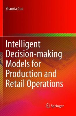 Intelligent Decision-making Models for Production and Retail Operations (Paperback)