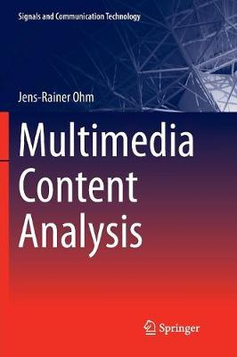 Multimedia Content Analysis - Signals and Communication Technology (Paperback)