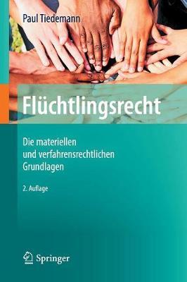 Fl chtlingsrecht: Die Materiellen Und Verfahrensrechtlichen Grundlagen (Paperback)