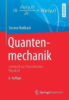 Quantenmechanik: Lehrbuch Zur Theoretischen Physik III (Paperback)