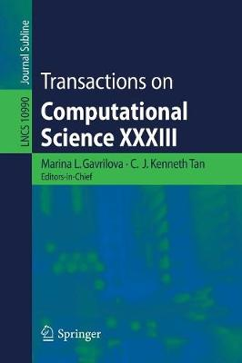 Transactions on Computational Science XXXIII - Transactions on Computational Science 10990 (Paperback)