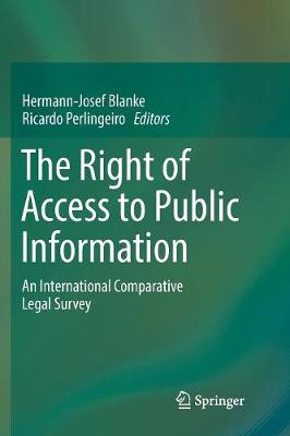 The Right of Access to Public Information: An International Comparative Legal Survey (Paperback)