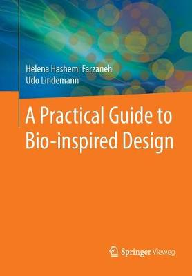 A Practical Guide to Bio-inspired Design (Paperback)
