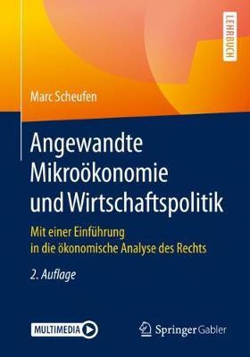 Angewandte Mikrooekonomie Und Wirtschaftspolitik: Mit Einer Einfuhrung in Die OEkonomische Analyse Des Rechts (Paperback)