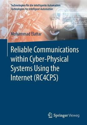 Reliable Communications within Cyber-Physical Systems Using the Internet (RC4CPS) - Technologien fur die intelligente Automation 10 (Paperback)