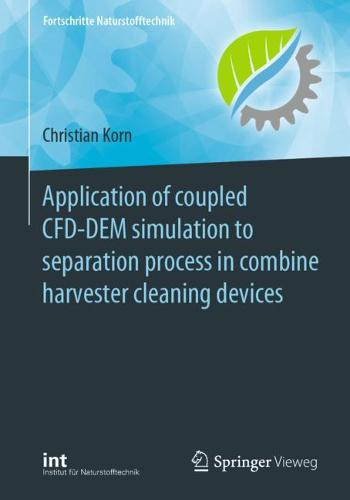 Application of coupled CFD-DEM simulation to separation process in combine harvester cleaning devices - Fortschritte Naturstofftechnik (Paperback)