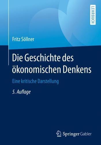 Die Geschichte des oekonomischen Denkens: Eine kritische Darstellung (Paperback)