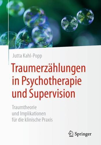 Traumerzahlungen in Psychotherapie und Supervision: Traumtheorie und Implikationen fur die klinische Praxis (Paperback)