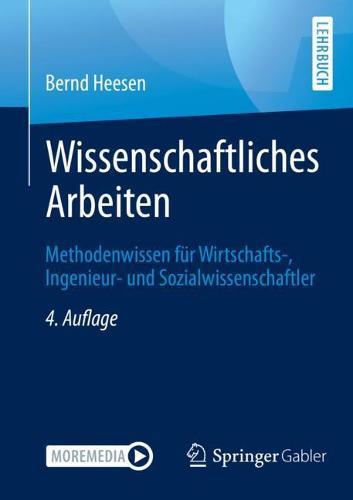 Wissenschaftliches Arbeiten: Methodenwissen fur das Bachelor-, Master- und Promotionsstudium (Paperback)