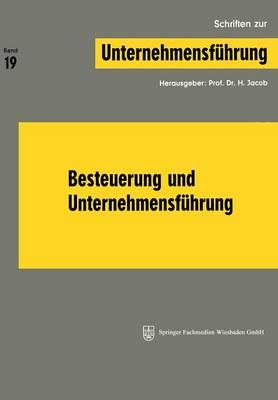 Besteuerung Und Unternehmensf hrung - Schriften Zur Unternehmensfuhrung (Paperback)
