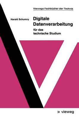 Digitale Datenverarbeitung F r Das Technische Studium - Viewegs Fachb cher Der Technik (Paperback)