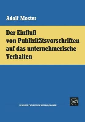 Der Einflu Von Publizit tsvorschriften Auf Das Unternehmerische Verhalten (Paperback)