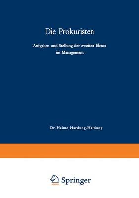 Die Prokuristen: Aufgaben Und Stellung Der Zweiten Ebene Im Management (Paperback)