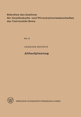 Ablaufplanung - Schriften Des Instituts Fur Gesellschafts- Und Wirtschaftswi 8 (Paperback)