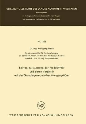 Beitrag Zur Messung Der Produktivit t Und Deren Vergleich Auf Der Grundlage Technischer Mengengr en - Forschungsberichte Des Landes Nordrhein-Westfalen 1228 (Paperback)