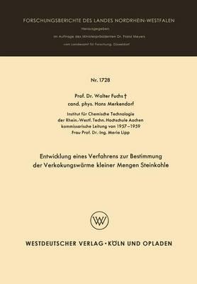Entwicklung Eines Verfahrens Zur Bestimmung Der Verkokungswarme Kleiner Mengen Steinkohle - Forschungsberichte Des Landes Nordrhein-Westfalen 1728 (Paperback)