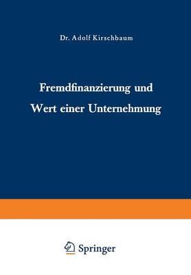 Fremdfinanzierung Und Wert Einer Unternehmung (Paperback)