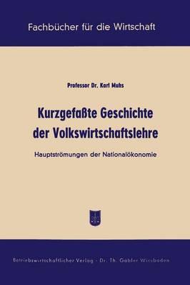 Kurzgefa te Geschichte Der Volkswirtschaftslehre: Hauptstr mungen Der National konomie - Fachbucher Fur Die Wirtschaft (Paperback)