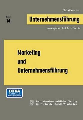 Marketing Und Unternehmensfuhrung - Schriften Zur Unternehmensfuhrung 14 (Paperback)