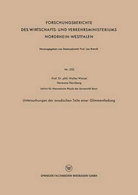 Untersuchungen Der Anodischen Teile Einer Glimmentladung - Forschungsberichte Des Wirtschafts- Und Verkehrsministeriums 335 (Paperback)