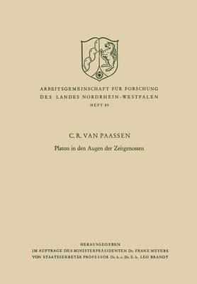 Platon in Den Augen Der Zeitgenossen - Arbeitsgemeinschaft Fur Forschung Des Landes Nordrhein-Westf 89 (Paperback)