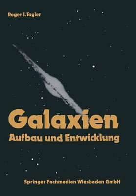 Galaxien: Aufbau Und Entwicklung - Spektrum Der Astronomie (Paperback)
