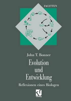 Evolution Und Entwicklung: Reflexionen Eines Biologen - Interdisziplinare Forschung (Paperback)