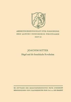 Hegel Und Die Franz sische Revolution - Arbeitsgemeinschaft F r Forschung Des Landes Nordrhein-Westf 63 (Paperback)