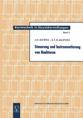 Steuerung Und Instrumentierung Von Reaktoren - Kerntechnik in Einzeldarstellungen - Nuclear Engineering Mon 5 (Paperback)