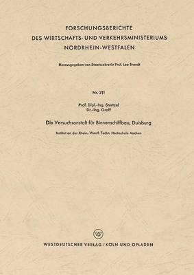 Die Versuchsanstalt F r Binnenschiffbau, Duisburg - Forschungsberichte Des Wirtschafts- Und Verkehrsministeriums 211 (Paperback)
