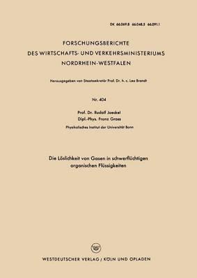 Die L slichkeit Von Gasen in Schwerfl chtigen Organischen Fl ssigkeiten - Forschungsberichte Des Wirtschafts- Und Verkehrsministeriums 404 (Paperback)