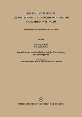 Auswirkungen Von Garnfehlern Bei Der Verarbeitung Von Leinengarnen - Forschungsberichte Des Wirtschafts- Und Verkehrsministeriums 196 (Paperback)
