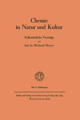 Chemie in Natur Und Kultur: Volkstumliche Vortrage (Paperback)