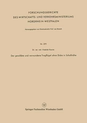 Der Gew lbte Und Verwundene Tragfl gel Ohne Dicke in Schalln he - Forschungsberichte Des Wirtschafts- Und Verkehrsministeriums 279 (Paperback)