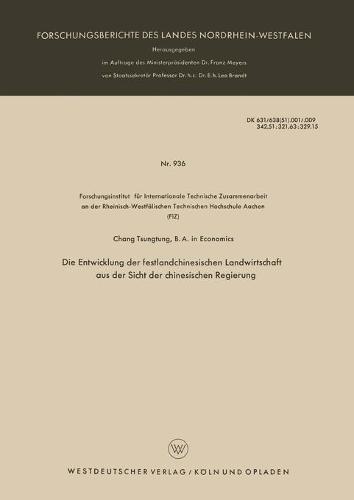 Die Entwicklung Der Festlandchinesischen Landwirtschaft Aus Der Sicht Der Chinesischen Regierung - Forschungsberichte Des Landes Nordrhein-Westfalen 936 (Paperback)