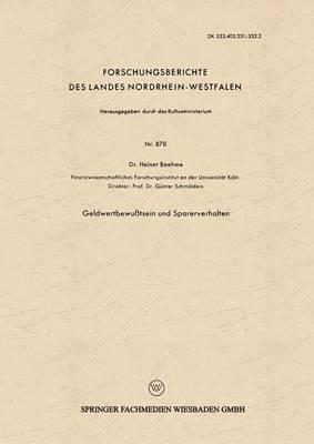 Geldwertbewu�tsein Und Sparerverhalten - Forschungsberichte Des Landes Nordrhein-Westfalen 878 (Paperback)
