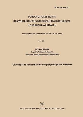 Grundlegende Versuche Zur Keimungsphysiologie Von Pilzsporen - Forschungsberichte Des Wirtschafts- Und Verkehrsministeriums 411 (Paperback)