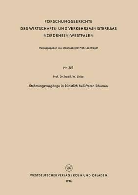 Str mungsvorg nge in K nstlich Bel fteten R umen - Forschungsberichte Des Wirtschafts- Und Verkehrsministeriums 259 (Paperback)