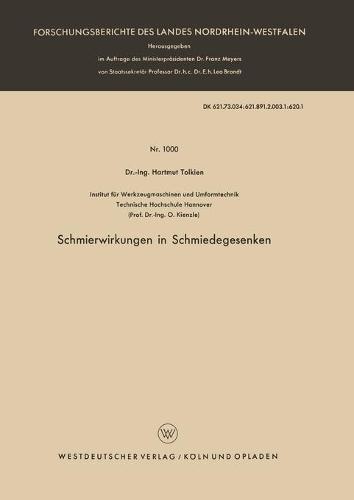 Schmierwirkungen in Schmiedegesenken - Forschungsberichte Des Landes Nordrhein-Westfalen 1000 (Paperback)